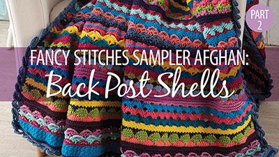 Fancy Stitches Sampler Afghan: Back Post Shells